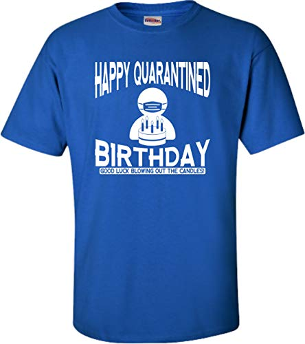 Go All Out Large Royal Blue Adult Happy Quarantined Birthday Social Distancing T-Shirt