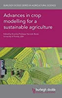 Advances in Crop Modelling for a Sustainable Agriculture (Burleigh Dodds in Agricultural Science)