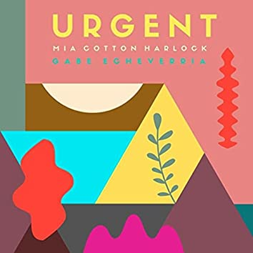 Urgent (feat. Gabe Echeverria)