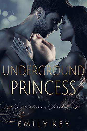 Underground Princess: Gefährliches Verlangen (New York Love 3)