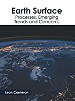 Earth Surface: Processes, Emerging Trends and Concerns