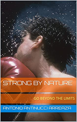 STRONG BY NATURE: GO BEYOND THE LIMITS (English Edition)