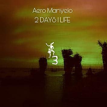 2 Days 1 Life