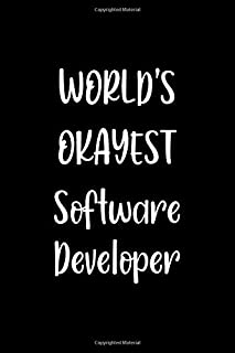 World's Okayest Software Developer: Lined Notebook (lined front and back) Simple and elegant, Funny Gift for men women wor...