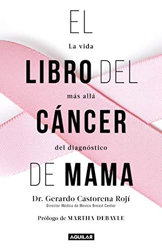 El libro del cáncer de mama: La vida más allá del diagnóstico