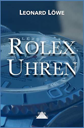 Rolex Uhren (mit mehr Abbildungen in Farbe): Daytona Submariner GMT Datejust Explorer - Überarbeitete und aktualisierte Fassung 2019. (Luxus Uhren 2)