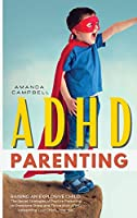 ADHD Parenting: The Secret Strategies of Positive Parenting to Overcome Stress and Thrive With ADHD Unleashing Your Child's Potential