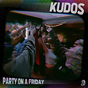 Party on a Friday