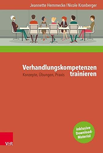 Verhandlungskompetenzen trainieren: Konzepte, Übungen, Praxis
