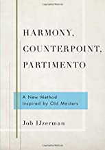 Harmony, Counterpoint, Partimento: A New Method Inspired by Old Masters