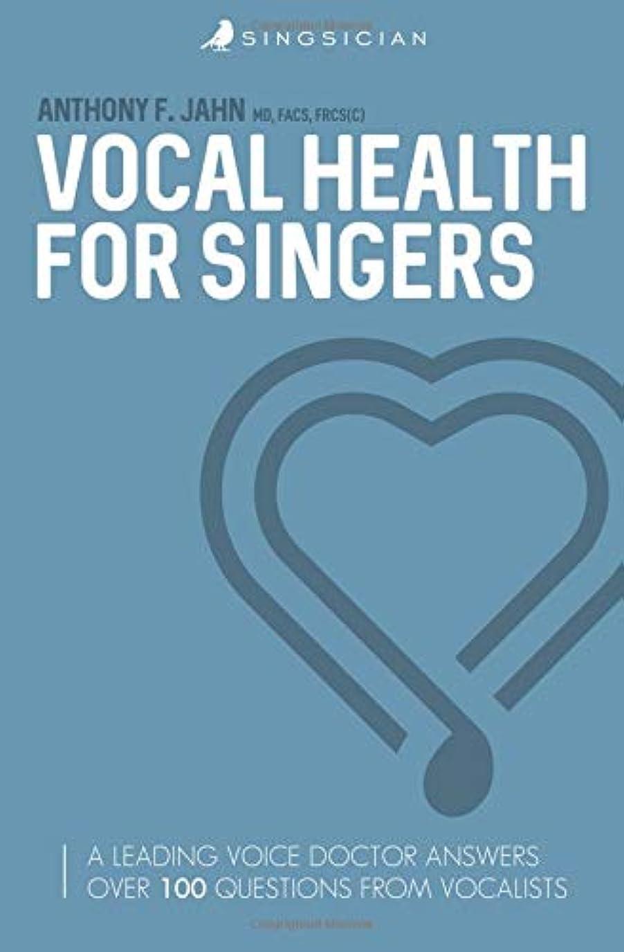 有毒夜明け性差別Vocal Health for Singers: A Leading Voice Doctor Answers Over 100 Questions From Vocalists