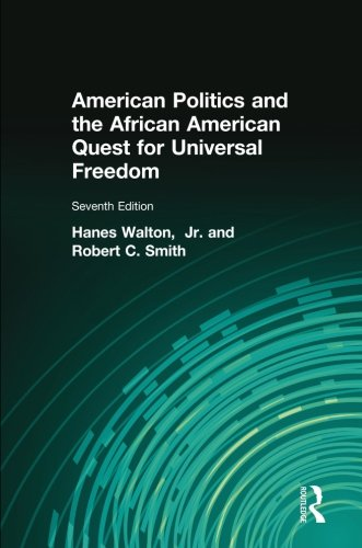 American Politics and the African American Quest for Universal Freedom (7th Edition)