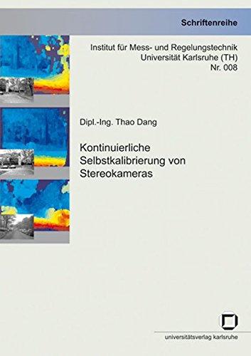 Kontinuierliche Selbstkalibrierung von Stereokameras (Schriftenreihe Institut für Mess- und Regelungstechnik, Universität Karlsruhe (TH))