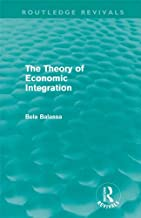 The Theory of Economic Integration (Routledge Revivals) (English Edition)
