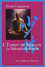L'Esprit de Shaolin - La Philosophie du Kung Fu de David Carradine