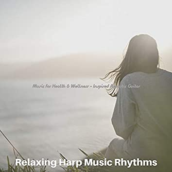 Music for Health & Wellness - Inspired Acoustic Guitar