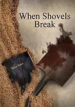 Michael J. Shank: When Shovels Break (Paperback - Revised Ed.); 2015 Edition