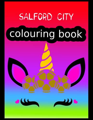 Salford City Colouring Book: Salford City FC Coloring Book, Salford City Football Club, Salford City FC Drawings, Salford City FC Book, Salford City FC