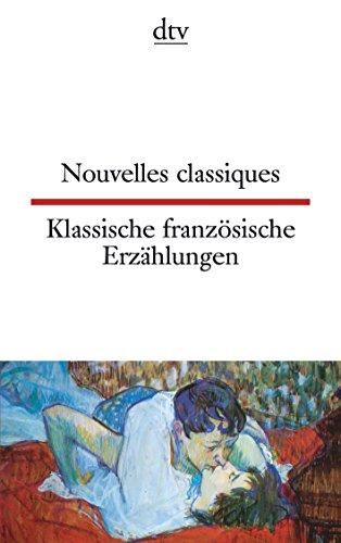 Nouvelles classiques, Klassische französische Erzählungen (dtv zweisprachig)