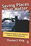 Image of Saving Places that Matter: A Citizen's Guide to the National Historic Preservation Act