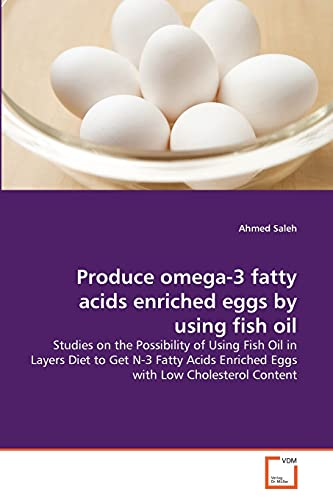 Produce omega-3 fatty acids enriched eggs by using fish oil