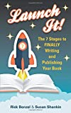 Launch It! The 7 Stages to FINALLY Writing and Publishing Your Book
