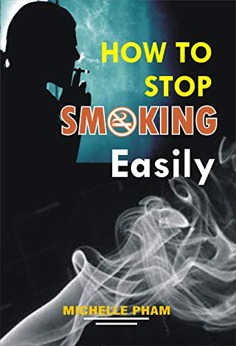 How to Stop Smoking Easily: The Easiest Way to Quit Smoking (English Edition)