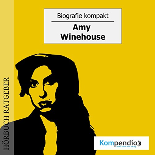Amy Winehouse     Biografie kompakt              By:                                                                                                                                 Robert Sasse,                                                                                        Yannick Esters                               Narrated by:                                                                                                                                 Matthias Ubert                      Length: 15 mins     Not rated yet     Overall 0.0