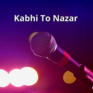 Kabhi To Nazar