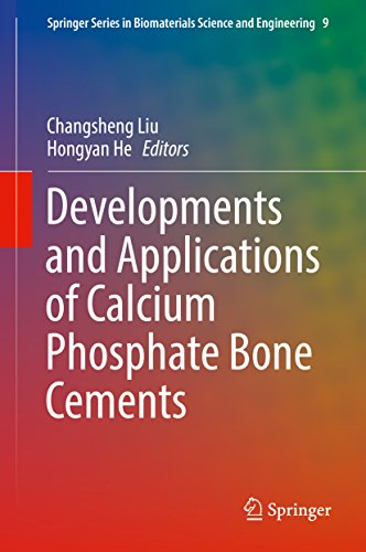Developments and Applications of Calcium Phosphate Bone Cements (Springer Series in Biomaterials Science and Engineering Book 9) (English Edition)