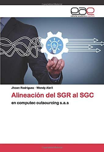 Alineación del SGR al SGC: en computec outsourcing s.a.s