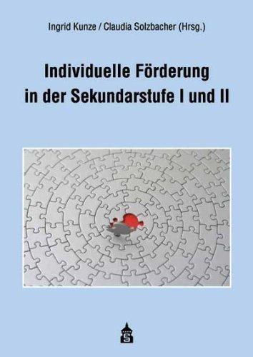 Individuelle Förderung in der Sekundarstufe I und II von Ingrid Kunze (Herausgeber), Claudia Solzbacher (Herausgeber) (2. Februar 2009) Broschiert