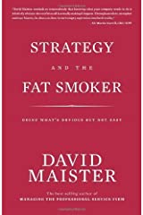 By David H Maister - Strategy and the Fat Smoker: Doing What's Obvious But Not Easy Hardcover