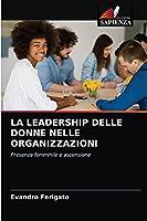 La Leadership Delle Donne Nelle Organizzazioni