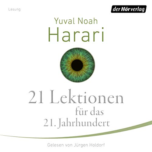 21 Lektionen für das 21. Jahrhundert                   By:                                                                                                                                 Yuval Noah Harari                               Narrated by:                                                                                                                                 Jürgen Holdorf                      Length: 12 hrs and 46 mins     1 rating     Overall 5.0
