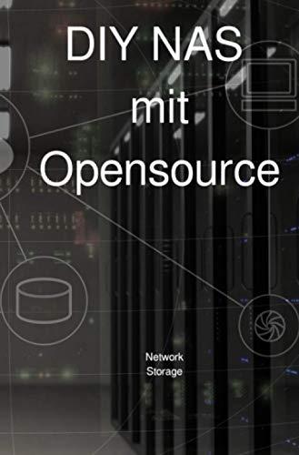 DIY NAS mit Opensource: Anleitung zum NAS einrichten mit Open Source, Netzwerkfestplatte mit Datensicherung und Datenbackup mit vielen Bildern