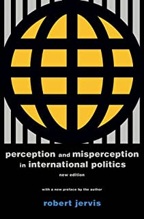 Perception and Misperception in International Politics: New Edition (Center for International Affairs, Harvard University)