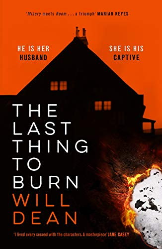 The Last Thing to Burn by [Will Dean]