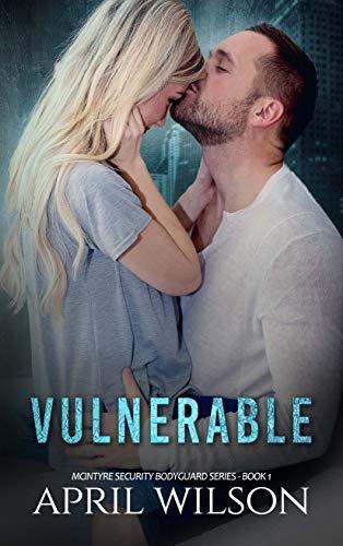 Vulnerable: (McIntyre Security Bodyguard Series - Book 1)