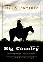 By Louis L'Amour Big Country, Vol. 2: Stories of Louis L'Amour (West of the Tularosa, Home in the Valley, and West Is (Una...
