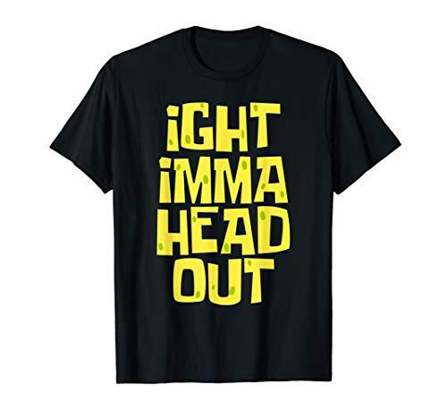 Ight Imma Head Out Meme T-Shirt