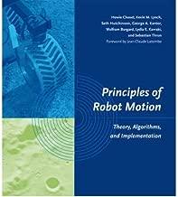 [Principles of Robot Motion: Theory, Algorithms, and Implementations (Intelligent Robotics and Autonomous Agents series)] [Author: Choset, Howie] [June, 2005]