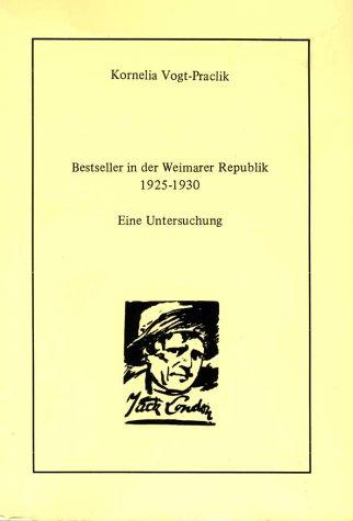 Bestseller in der Weimarer Republik 1925-1930 (Arbeiten zur Geschichte des Buchwesens in Deutschland)