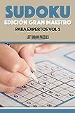 Sudoku Edición Gran Maestro para Expertos Vol 1