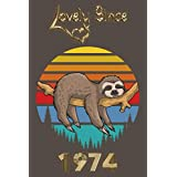lovely Since 1974: legendary awesome epic since 1974,funny classic retro vintage Style Sloth notebook Happy 56th birthday gifts for her,women,girl,wife,daughter, mum,grandmum,old school journal funny Card Alternative Limited Edition.