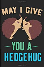 May I Give You A Hedgehug: Cute Hugging Animals Blank Lined Note Book