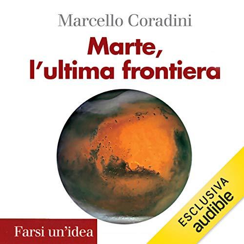 Marte, l'ultima frontiera audiobook cover art