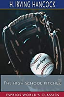 The High School Pitcher (Esprios Classics)