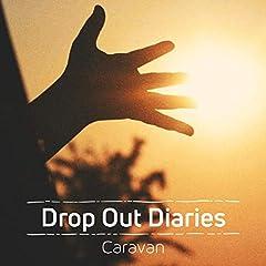 Caravan「Drop Out Diaries」のCDジャケット