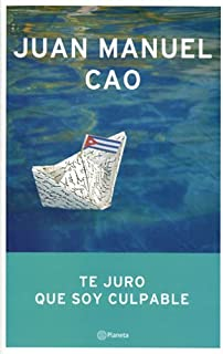 Te Juro Que Soy Culpable (Spanish Edition)